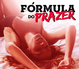 formula do prazer macho de verdade